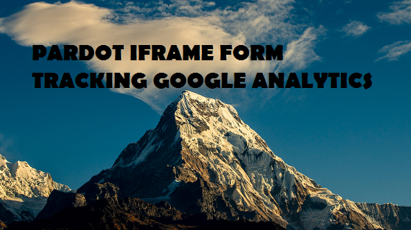 Pardot iFrame Form Tracking with Google Analytics